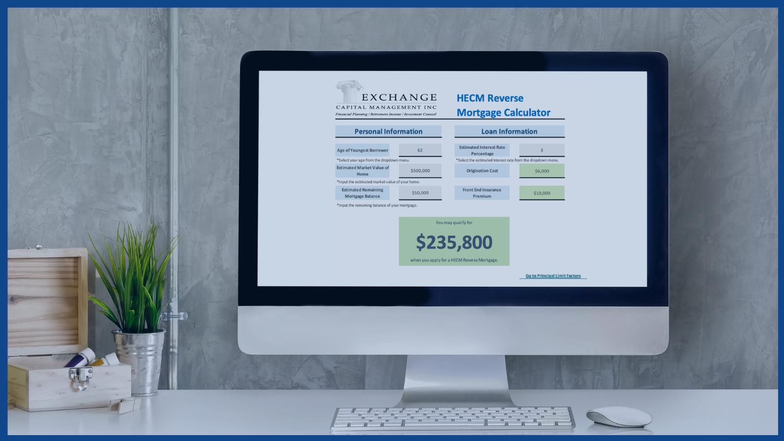 Exchange Capital HECM Reverse Mortgage Calculator